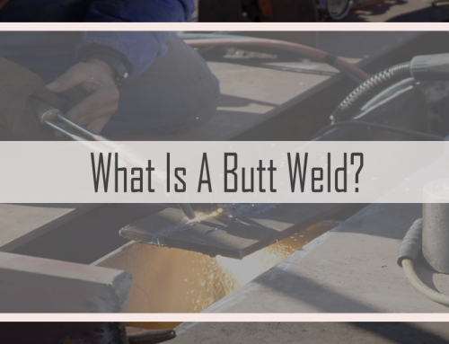 What Is A Butt Weld?